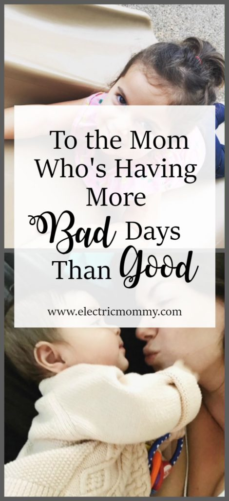 To the Mom Who's Having More Bad Days Than Good - being a mom is hard and here I share with you some of my struggles about adjusting to life with two little ones. Depression, PPD, Motherhood, Age of Anxiety, Anxiety After Having a Baby, Anxiety Before Baby, Mom Life #postpartumdepression #mentalhealth #anxiety