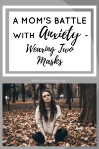 A Mom's Battle with Anxiety - Wearing Two Masks. I have battled depression and anxiety for as long as I can remember. However, after becoming a mother my anxiety spiraled out of control. | Anxiety and Depression Disorder | Postpartum Anxiety | Anxiety and Panic Attacks | Acute Anxiety #anxiety #momwithanxiety #mentalhealth #depression #mystory